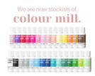 We are now stockists of colour mill